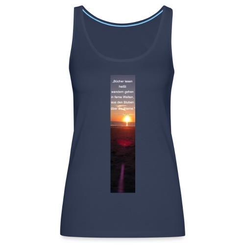 Riesen-Lesezeichen Sonnenuntergang + Meer + Zitat - Frauen Premium Tank Top