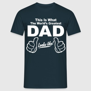 WORLDS GREATEST DAD LOOKS LIKE! T-Shirts - Men's T-Shirt