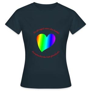 T-Shirt Regenbogenherz Es ist egal wen du liebst ... - Frauen T-Shirt