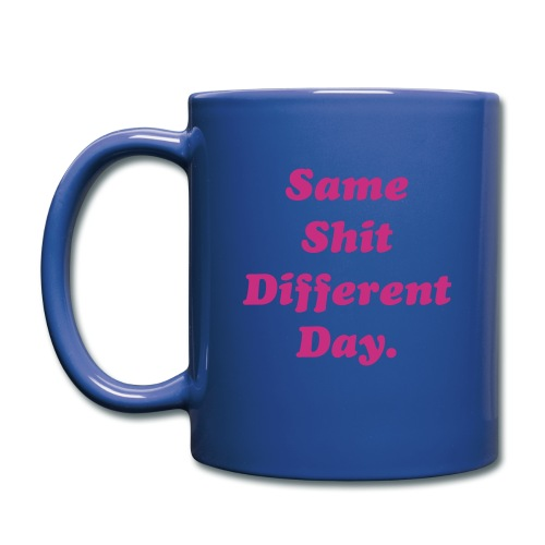 Same Shit Different Day - Mug uni