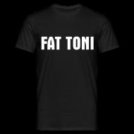 T-Shirts ~ Männer T-Shirt ~ FAT TONI T-Shirt