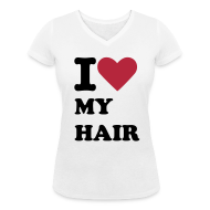 T-Shirts ~ Women's V-Neck T-Shirt ~ I Love My Hair T-Shirt