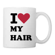 Mugs & Drinkware ~ Mug ~ I Love My Hair Mug
