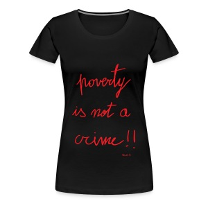 Poverty is not a crime - Women's Premium T-Shirt
