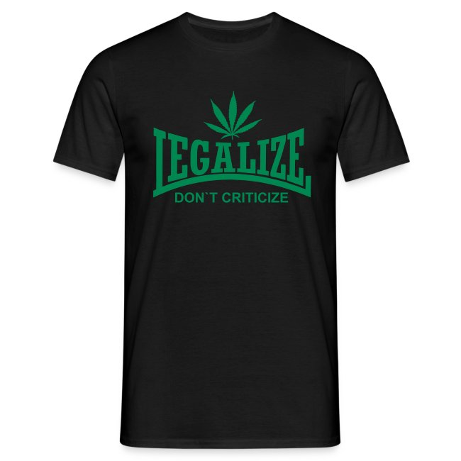 Legalize it, don't criticize it.