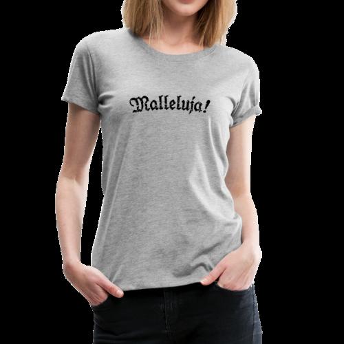 Malleluja - Mallorca T-Shirt (Damen Grau/Schwarz) Distressed Look - Frauen Premium T-Shirt