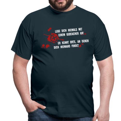 Lege Dich nicht mit einem Geocacher an... - Männer T-Shirt