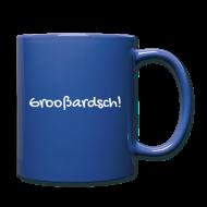 Tassen & Zubehör ~ Tasse einfarbig ~ Grooßardsch (Mug)