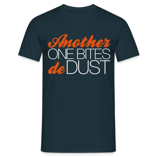Another One Bites De Dust - Men's T-Shirt