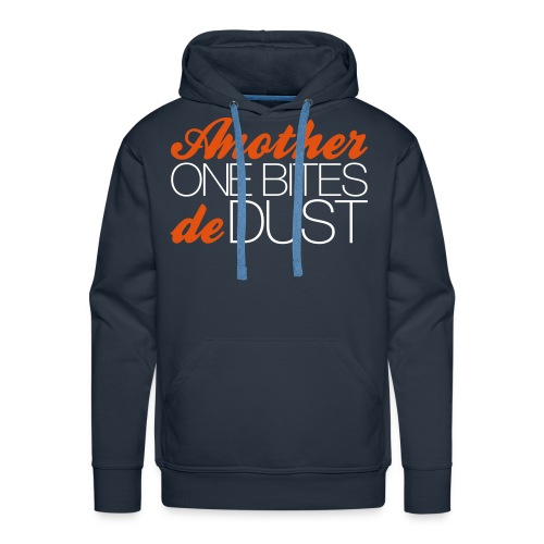 Another One Bites De Dust - Men's Premium Hoodie