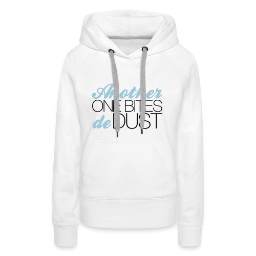 Another One Bites De Dust - Women's Premium Hoodie