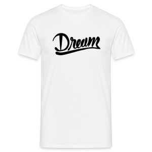 Dream Motto T-Shirt Designer Logo - Männer T-Shirt