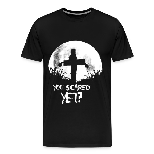 SCARECROW Sign. YOU SCARED YET - Men's Premium T-Shirt