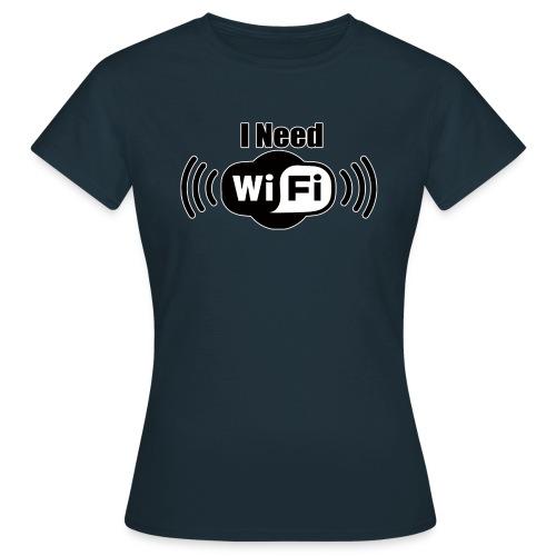 Female T: I Need WiFi DL - Frauen T-Shirt