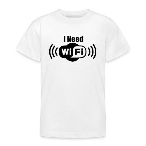 Teen T: I Need WiFi  DD - Teenager T-Shirt