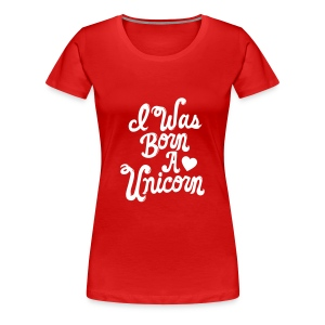 Born Unicorn T Shirt - Frauen Premium T-Shirt
