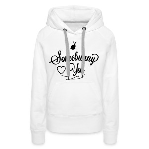 Somebunny loves you Pullover & Hoodies - Frauen Premium Hoodie