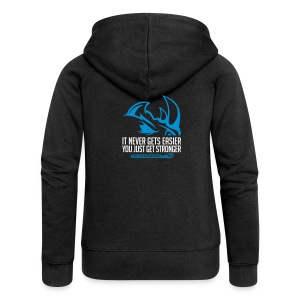 It never gets easier D2 | Womens hoodie - Women's Premium Hooded Jacket