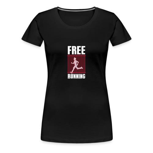 Free Running - Vrouwen Premium T-shirt