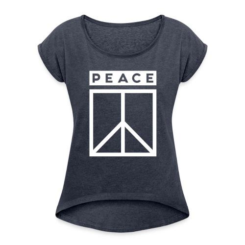 Practice Peace Woman - Frauen T-Shirt mit gerollten Ärmeln