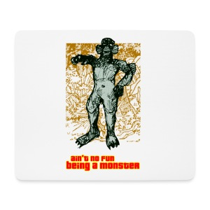 ain't no fun being a monster - Mouse Pad (horizontal)