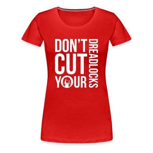 WOMEN Official Tshirt Rastagram * Don't cut your dreadlocks* - Women's Premium T-Shirt
