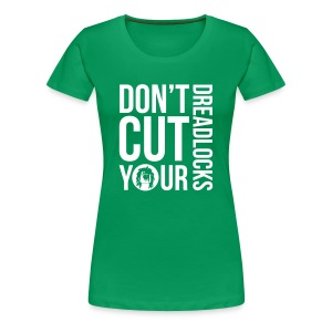 WOMEN Official Tshirt Rastagram * Don't cut your dreadlocks* - Women's Premium T-Shirt