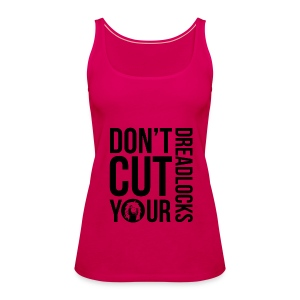 WOMEN Official Tank Top Rastagram * Don't cut your dreadlocks* - Women's Premium Tank Top