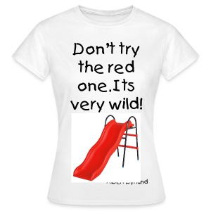 The red one is wild! (Dame T-shirt) - Dame-T-shirt