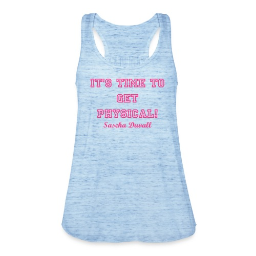 It's time to get physical! - Women's Tank Top by Bella