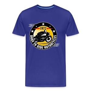 Born to Ride Motorcycles 1977 t-shirt - Men's Premium T-Shirt