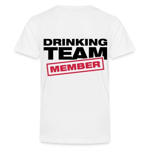 Drinking Team Memeber - Teenage Premium T-Shirt
