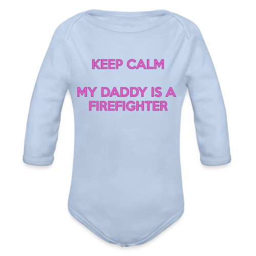 Keep calm my daddy is a firefighter - Baby bio-rompertje met lange mouwen