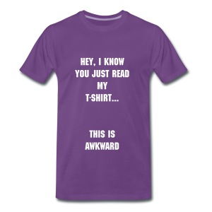 'Awkward Reading My T-Shirt'  - Men's Premium T-Shirt