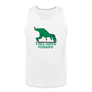 Sports wear ~ Men's Premium Tank Top ~ t-rex hates pushups | mens