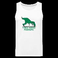 Tank Tops ~ Men's Premium Tank Top ~ t-rex hates pushups | mens