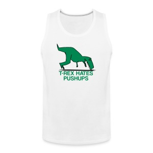 t-rex hates pushups | mens - Men's Premium Tank Top