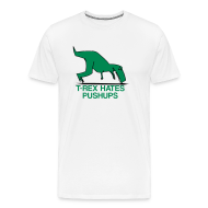 T-Shirts ~ Men's Premium T-Shirt ~ t-rex hates pushups   mens