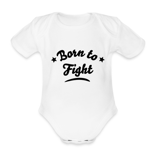 born to fight baby - Organic Short-sleeved Baby Bodysuit