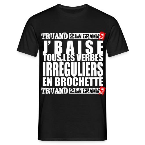J'baise tous les verbes irréguliers - T-shirt Homme
