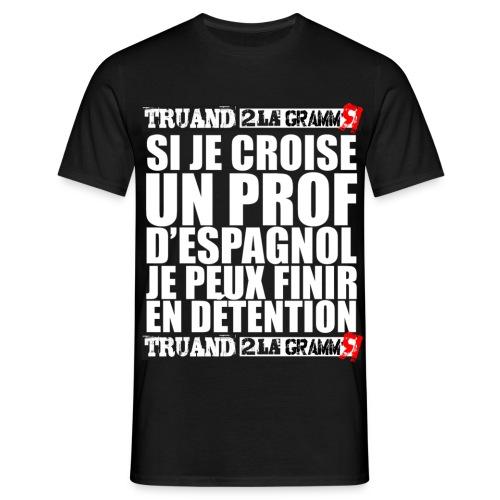 Si je croise un prof d'espagnol - T-shirt Homme