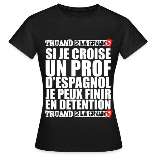 Si je croise un prof d'espagnol - T-shirt Femme