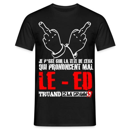 Le ED c'est sacré - T-shirt Homme