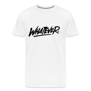 Whatever T Shirt Design - Männer Premium T-Shirt