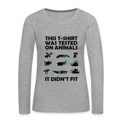 Women's Premium Longsleeve Shirt With Testesd On Animals Funny Slogan - Women's Premium Longsleeve Shirt