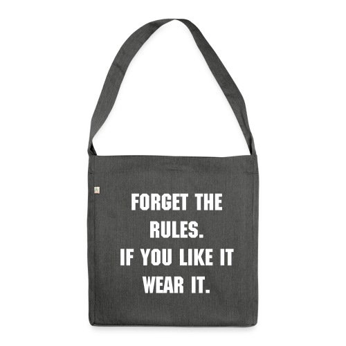 Forget the rules shoulder bag - Shoulder Bag made from recycled material