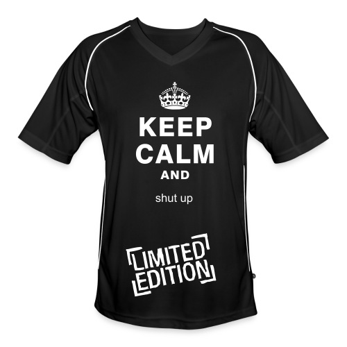 KEEP CALM AND SHUT UP - Men's Football Jersey