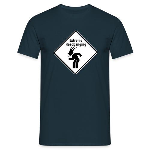 Extrem Headbanging - Männer T-Shirt