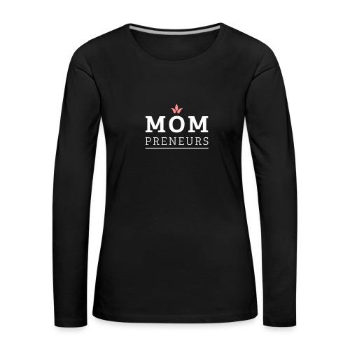 MomPreneurs Langarm-Shirt - Frauen Premium Langarmshirt