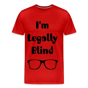 I'm Legally Blind  - Men's Premium T-Shirt
